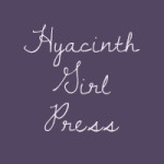 Hyacinth Girl Press